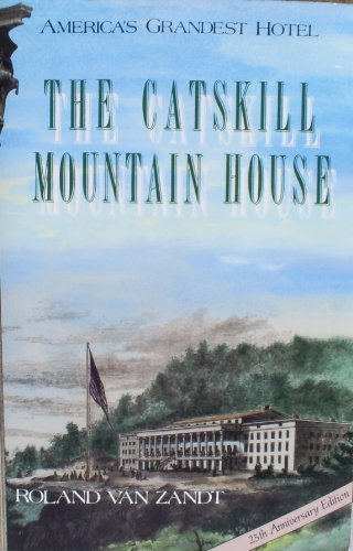 9780962852305: The Catskill Mountain House/25th Anniversary Edition