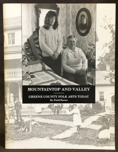 Mountaintop & Valley: Greene County Folk Arts Today: Horne, Field