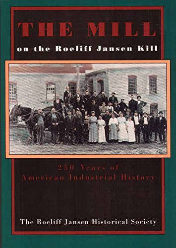 9780962852398: The Mill on the Roeliff Jansen Kill: Two Hundred Fifty Years of American Industrial History