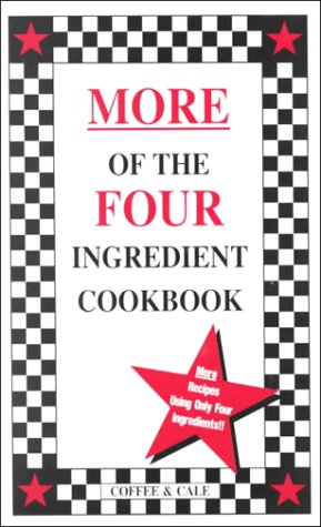 9780962855016: More of the Four Ingredient Cookbook (Vol. II)
