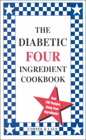 9780962855047: The Diabetic Four Ingredient Cookbook (Vol. IV)