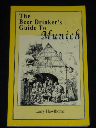 9780962855504: The Beer Drinker's Guide to Munich