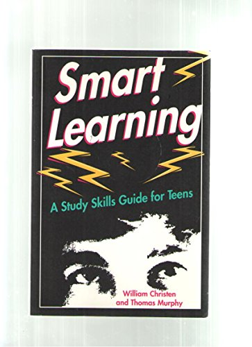 Smart Learning: A Study Skills Guide for: William L. Christen,