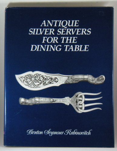 [signed] Antique Silver Servers for the Dining Table 9780962857003 The only study of broad-bladed silver servers used for fish and other foods in the 18th and 19th centuries, this book is illustrated wit
