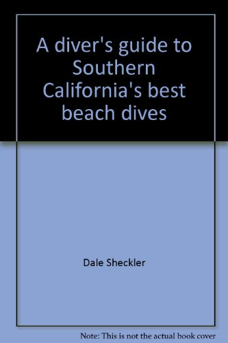 9780962860034: A diver's guide to Southern California's best beach dives