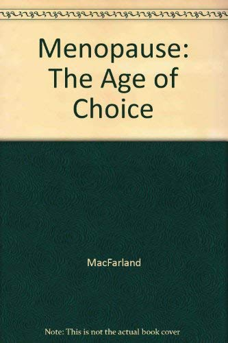 Menopause: The Age of Choice: MacFarland