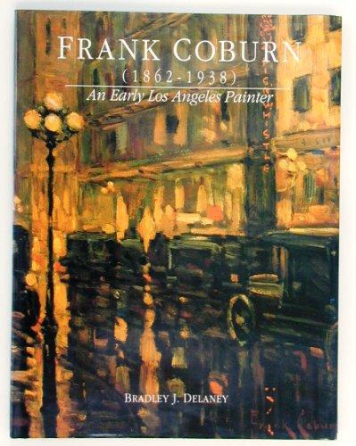 Frank Coburn, 1862-1938: An early Los Angeles painter: Delaney, Bradley J