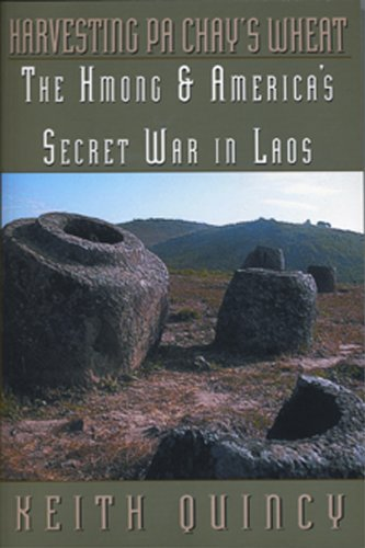 9780962864841: Harvesting Pa Chay's Wheat: The Hmong & America's Secret War in Laos