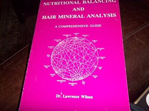 9780962865701: Nutritional Balancing and Hair Mineral Analysis: A Comprehensive Guide