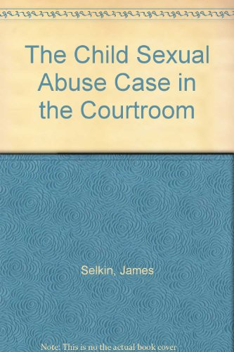 9780962866203: The Child Sexual Abuse Case in the Courtroom