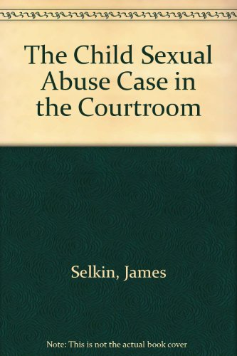 9780962866210: The Child Sexual Abuse Case in the Courtroom