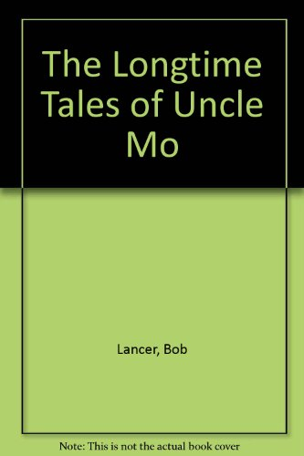 9780962866647: The Longtime Tales of Uncle Mo (an inspiring book of delightful fantasies for children over 5)