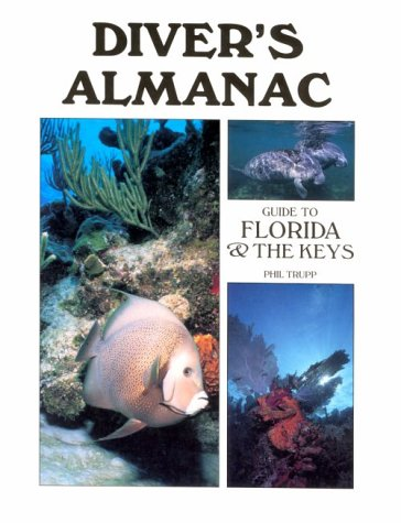 Divers Almanac Guide to the Florida Keys (Diver's Almanac: Guide to Florida and the Keys): ...