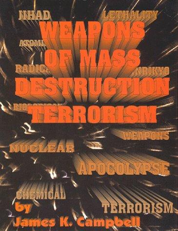 Weapons of Mass Destruction Terrorism: Interpact Press; Campbell, James K.