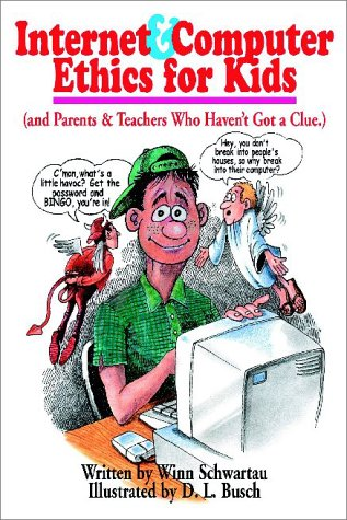 9780962870057: Internet & Computer Ethics for Kids: (and Parents & Teachers Who Haven't Got a Clue.)
