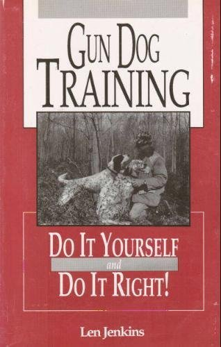 9780962871221: Gun dog training: Do it yourself and do it right