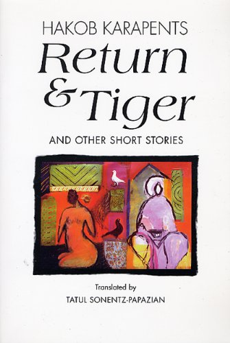 Return & Tiger and Other Short Stories: Karapents, Hakob; Sonentz-Papazian, Tatul (Translator)