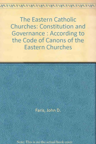 9780962872723: The Eastern Catholic Churches: Constitution and Governance : According to the Code of Canons of the Eastern Churches