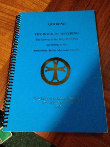 9780962872761: Qurbono: The book of offering : the service of the Holy Mysteries according to the Antiochene Syriac Maronite Church