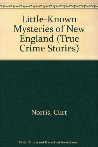9780962873812: Little-Known Mysteries of New England (True Crime Stories)