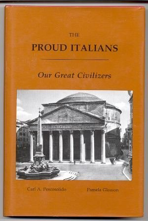 9780962875700: The Proud Italians: Our Great Civilizers