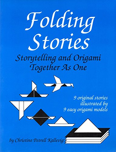 Folding Stories: Storytelling and Origami Together As One: Christine Petrell Kallevig