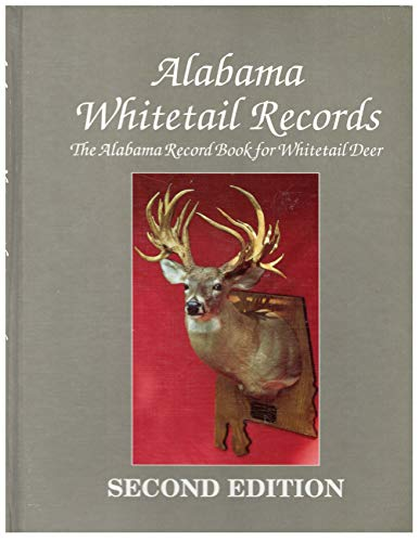 Alabama Whitetail Records: The Alabama Record Book for Whitetail Deer: Campbell, Dennis