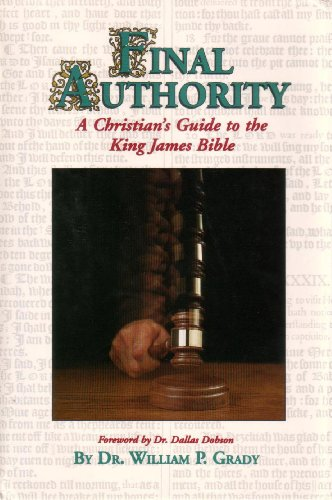 9780962880919: Final Authority: A Christian's Guide to the King James Bible