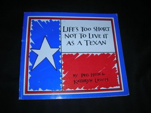 9780962881503: Life's Too Short Not To Live It As A Texan