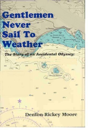 9780962882814: Gentlemen Never Sail to Weather: A Story of an Accidental Odyssey