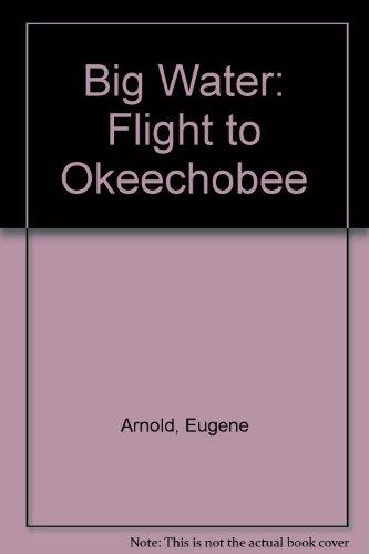 9780962882821: Big Water: Flight to Okeechobee