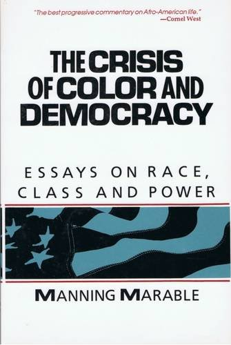 9780962883828: The Crisis of Color and Democracy: Essays on Race, Class, and Power