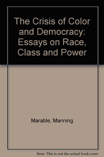 9780962883835: The Crisis of Color and Democracy: Essays on Race, Class and Power