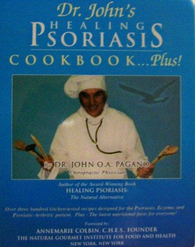 9780962884719: Dr. John's Healing Psoriasis Cookbook...Plus!