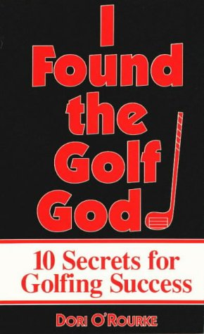 9780962885402: I Found the Golf God: 10 Secrets for Golfing Success