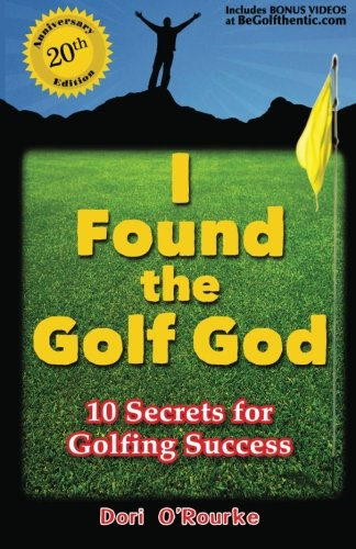 9780962885471: I Found the Golf God: 10 Secrets for Golfing Success