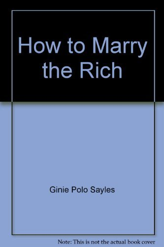 9780962885600: How to Marry the Rich