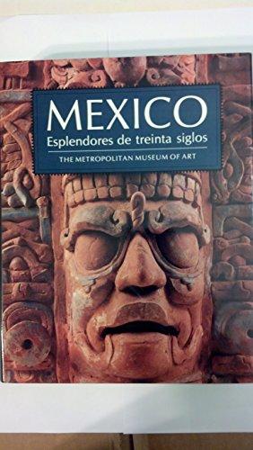 Mexico: Esplendores De Treinta Siglos (Spanish Edition)