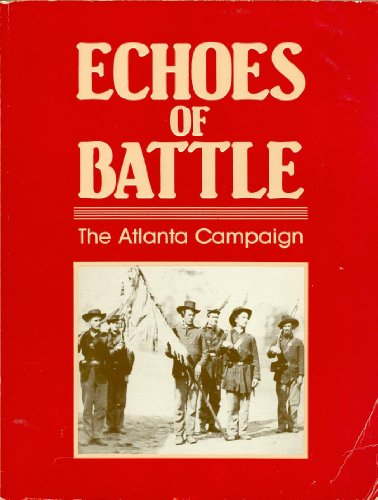 9780962886607: Echoes of Battle: The Atlanta Campaign