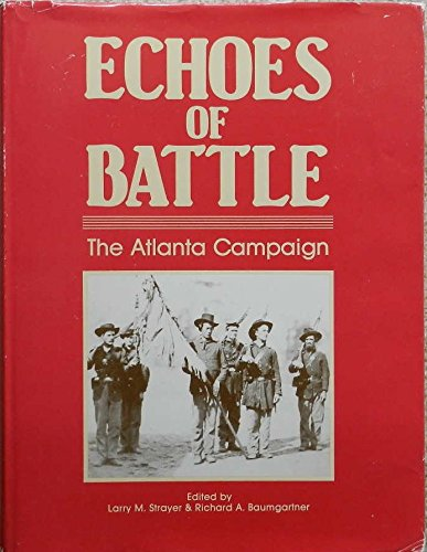 9780962886614: Echoes of Battle: The Atlanta Campaign