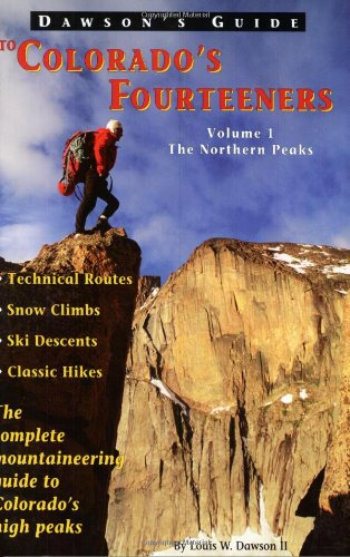 Dawson's Guide to Colorado's Fourteeners, Vol. 1: II Dawson, Louis