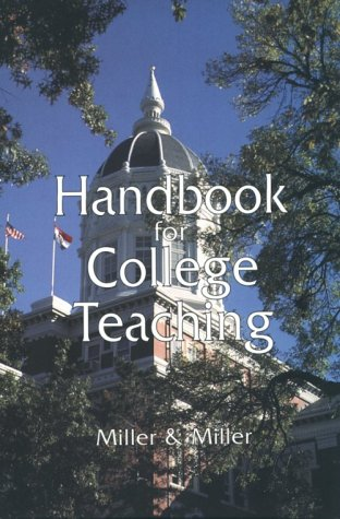 Handbook for College Teaching: Miller, Marie F.