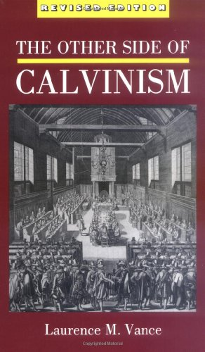 9780962889875: The Other Side of Calvinism