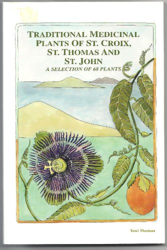 9780962890963: Traditional Medicinal Plants of St. Croix, St. Thomas and St. John: A Selection