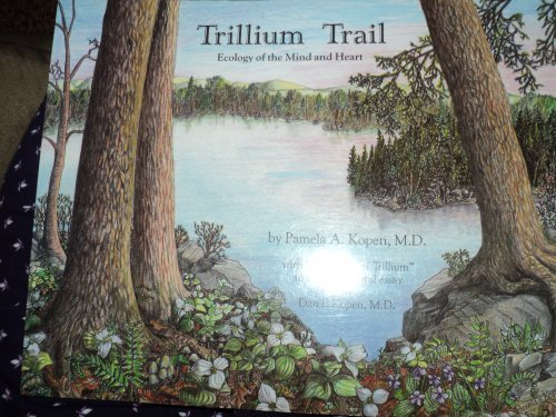 The Trillium Trail: Ecology of the Mind: Pamela A. Kopen