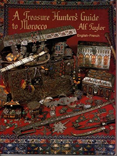 A Treasure Hunter's Guide to Morocco: A: Taylor, Alf, Rotert,
