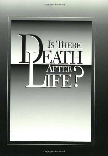 Is There Death After Life?: Lynn, John A.,