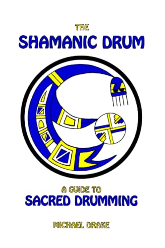 9780962900204: The Shamanic Drum: A Guide To Sacred Drumming