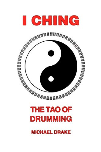 I Ching: The Tao of Drumming: Drake, Michael