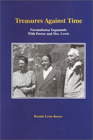 9780962901614: Treasures Against Time: Paramahansa Yogananda With Doctor and Mrs. Lewis